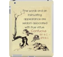 Fine Words And An Insinuating Appearance - Confucius iPad Case/Skin