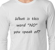 What Is This Word NO Long Sleeve T-Shirt