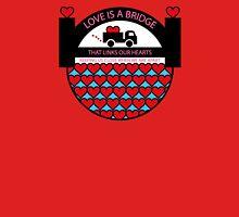 Love is a Bridge Unisex T-Shirt