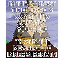 In The Darkest Times - Iroh Quote Photographic Print