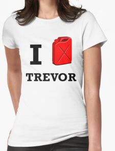 I Love Trevor Womens Fitted T-Shirt