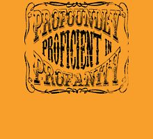 Profoundly Proficient In Profanity Unisex T-Shirt