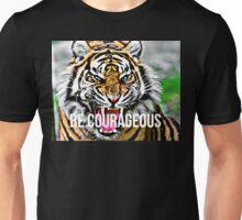 Be Courageous Unisex T-Shirt