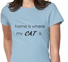 Home is where my cat is - Black Version Womens Fitted T-Shirt