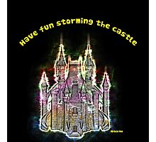 Have fun storming the castle (Miracle Max, Princes Bride) Photographic Print