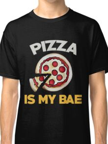 Pizza is my bae Classic T-Shirt