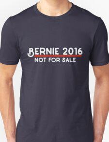 Bernie 2016 not for sale T-Shirt