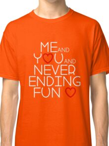 You and Me found love Classic T-Shirt