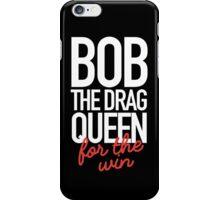 bob the drag queen iPhone Case/Skin