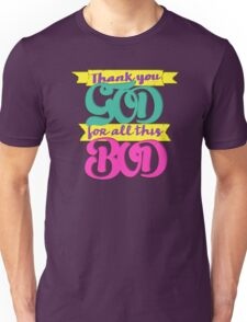 Thank you GOD for all this BOD Unisex T-Shirt