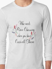 Who Needs Prince Charming - Captain Thorne Long Sleeve T-Shirt