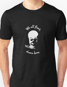 Stephen King's It - We all float, down here. T-Shirt