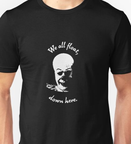 Stephen King's It - We all float, down here. Unisex T-Shirt