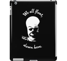 Stephen King's It - We all float, down here. iPad Case/Skin