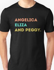 the schuyler sisters! Unisex T-Shirt