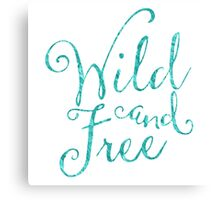 Wild and Free in Sea Breeze Canvas Print