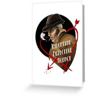 Valentine Detective Agency  Greeting Card