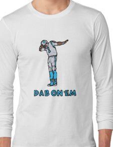 DAB ON' EM: Cam Newton Long Sleeve T-Shirt