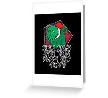 Don't Delay Spay Your Elder God Today! Greeting Card