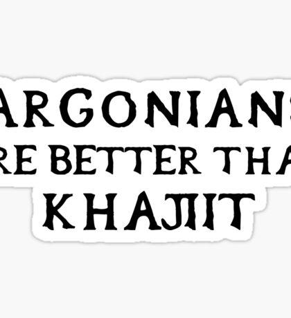 Argonians are better than Khajiit Sticker