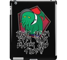 Don't Delay Spay Your Elder God Today! iPad Case/Skin