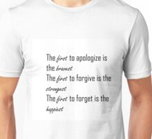 Apologize, Forgive, and Forget Unisex T-Shirt