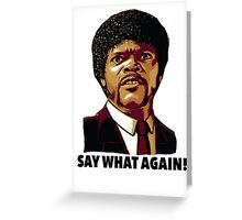Pulp Fiction Say What Again Greeting Card