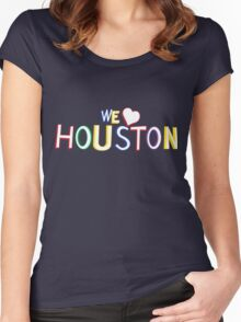We Love Houston Women's Fitted Scoop T-Shirt