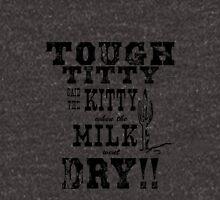 TOUGH TITTY! Women's Relaxed Fit T-Shirt