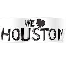 We Love Houston - Black Poster