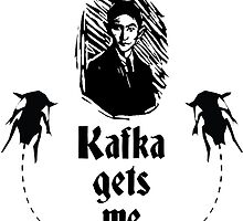 Kafka Gets Me by 2mdesigns