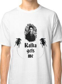 Kafka Gets Me Classic T-Shirt