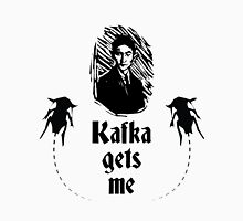 Kafka Gets Me T-Shirt