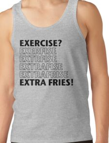 Exercise? Extra Fries. Tank Top