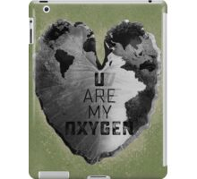 You are my oxygen iPad Case/Skin