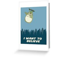 """""""I Want to Believe"""" Totoro  Greeting Card"""