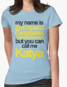 my name is Katya Womens Fitted T-Shirt