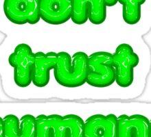 Dont Trust Humans Sticker