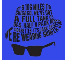 106 Miles to Chicago  The Blues Brothers Photographic Print