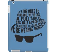106 Miles to Chicago  The Blues Brothers iPad Case/Skin