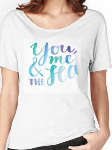 You, Me And The Sea Women's Relaxed Fit T-Shirt