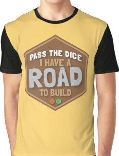 PASS THE DICE I have a road to build (funny board game art) Graphic T-Shirt