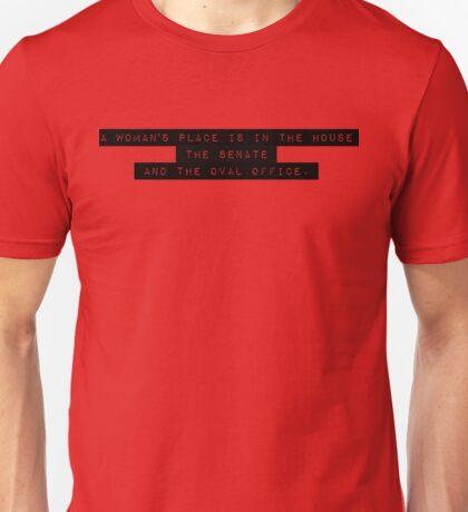 A Woman's Place Unisex T-Shirt