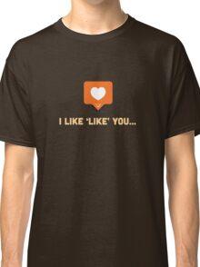 Character Building - 'Like' Like Classic T-Shirt