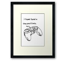 I have lived a thousand lives... in video games. Framed Print