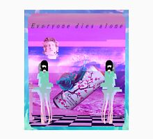 Everyone Dies Alone Unisex T-Shirt