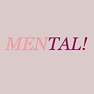 Men-tal! by IamJane--
