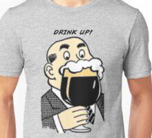 Drink Up! Unisex T-Shirt