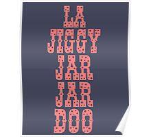 La Jiggy Jar Jar Doo Poster