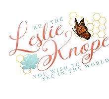 Be the Leslie Knope you wish to see in the world by theedgeof17